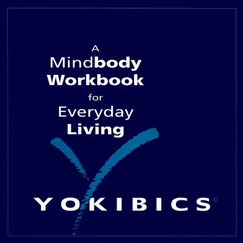 Yokibics Mindbody Workbook for Everyday Living